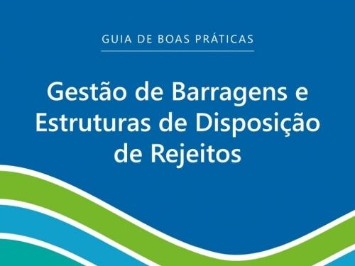 Guia de Boas Práticas de Gestão de Barragens e Estruturas de Disposição de Rejeitos
