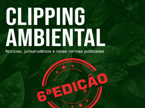 Clipping Ambiental - 6a edição