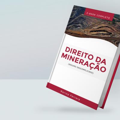 Ebook - Direito da Mineração: Resumo Descomplicado
