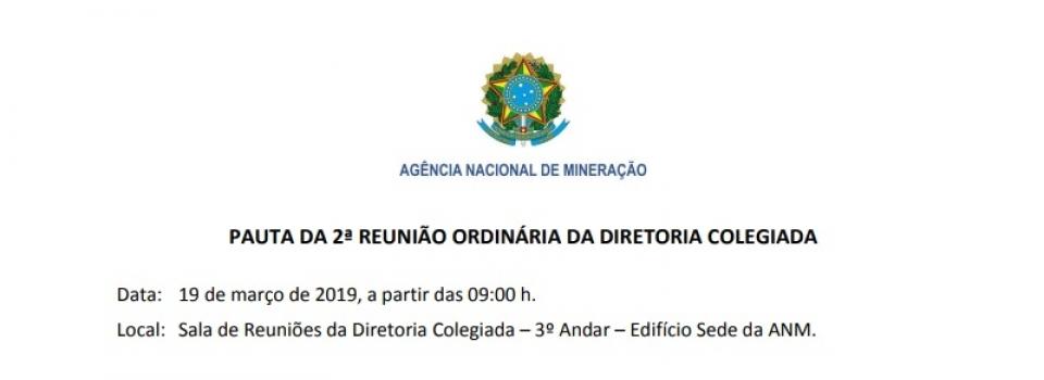 Publicada a pauta da 2ª Reunião Ordinária da Diretoria Colegiada da Agência  Nacional de Mineração (ANM)